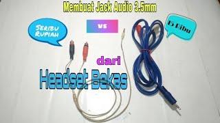Download Video Membuat Jack Audio AUX 3.5mm dari headset bekas MP3 3GP MP4