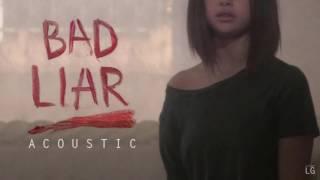 Selena gomez - bad liar (live acoustic ...