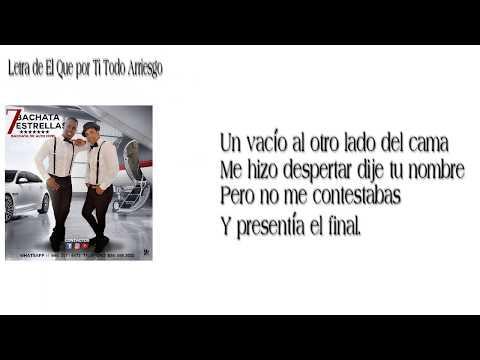 Bachata 7 Estrellas-el Q Por Ti Todo Arriesgo(video Letras)
