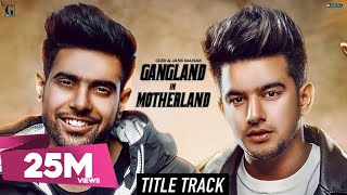 Gangland in Motherland : Guri | Jass Manak (Title Song) Punjabi Web Series | Latest Punjabi Song
