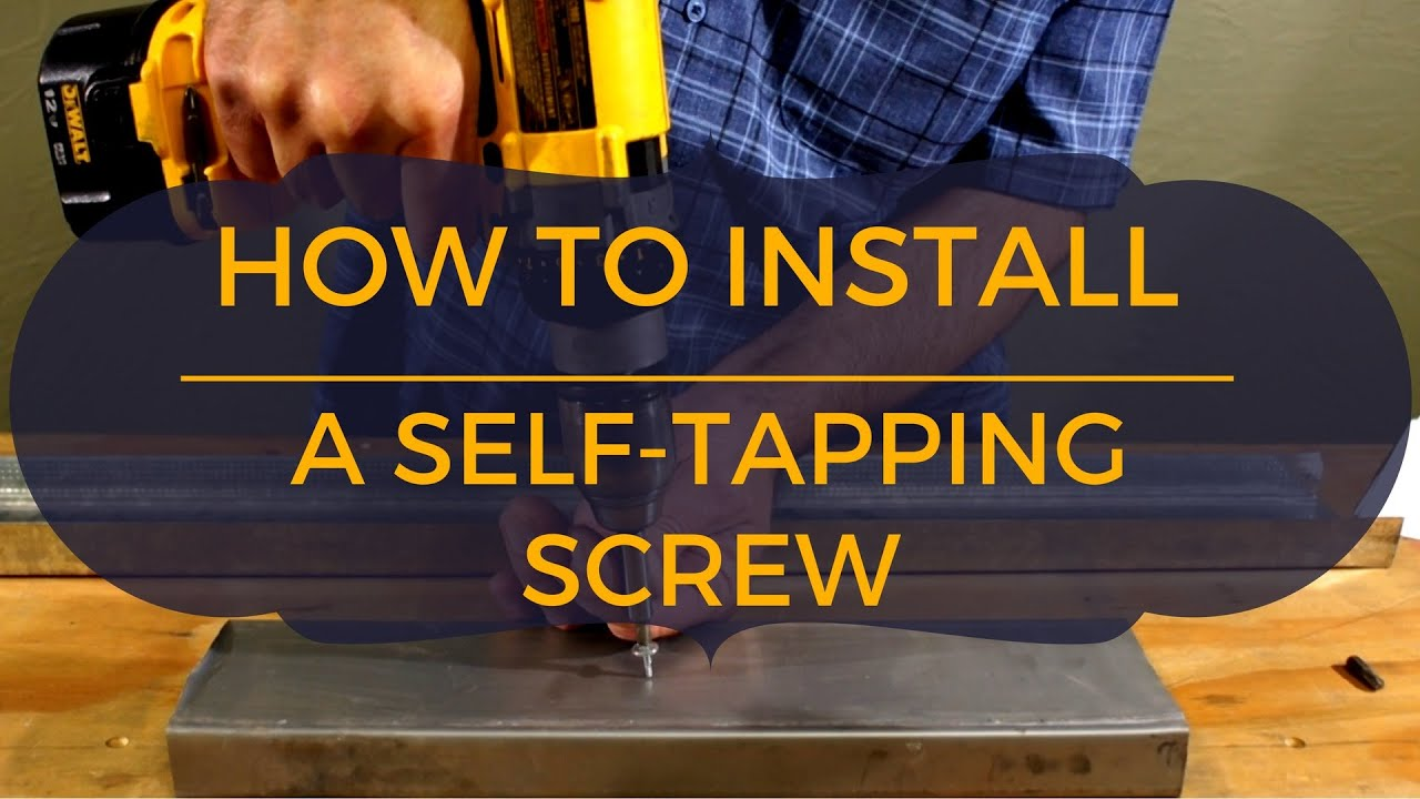 How to Install a Self-Tapping Sheet Metal Screw