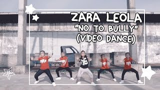 "ZARA LEOLA  VIDEO DANCE ""NO TO BULLY"""