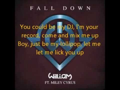 Will I Am Fall Down Ft. Miley Cyrus /lyrics/