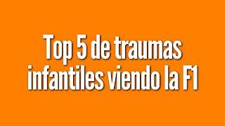 Mis 5 traumas infantiles viendo la Fórmula 1 [HD]
