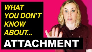 What You Don't Know About Attachment!