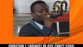 GLORIA 2013 ACTE 7 Adoration & Louanges de GUY CHRIST ISRAEL