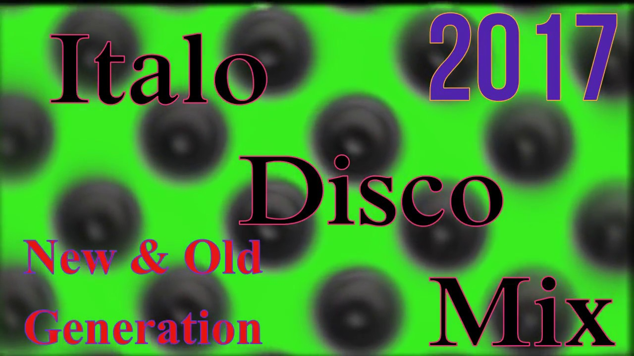 Italo Disco Mix (New & Old Generation) 2017
