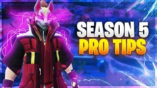 SEASON 5 PRO TIPS YOU NEED TO KNOW! (Fortnite Battle Royale)