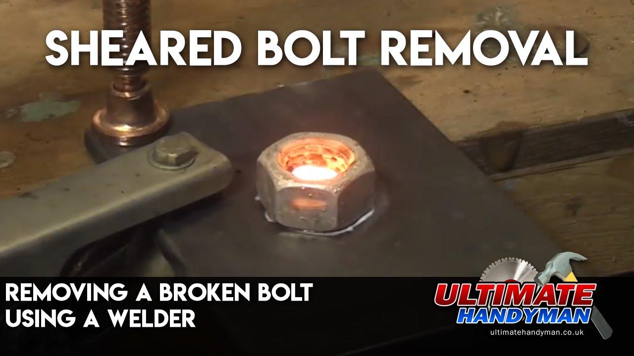 Removing A Broken Bolt Using A Welder