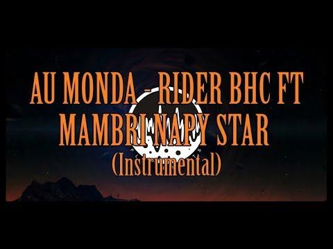 Au Monda - RIDER BHC Ft NAPPY STAR (INSTRUMENTAL)