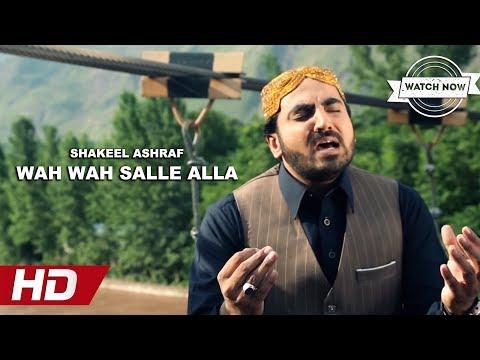 WAH WAH SALLE ALLA - SHAKEEL ASHRAF - OFFICIAL HD VIDEO - HI-TECH ISLAMIC - BEAUTIFUL NAAT