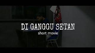 DI GANGGU SETAN | Short Movie