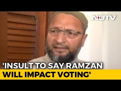 """Insult To Muslims To Say Ramzan Will Affect Voting"": Asaduddin Owaisi"