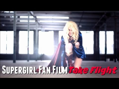 Supergirl Fan Film: Take Flight