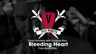 David Vendetta - Bleeding Heart (Cosa Nostra Mix)