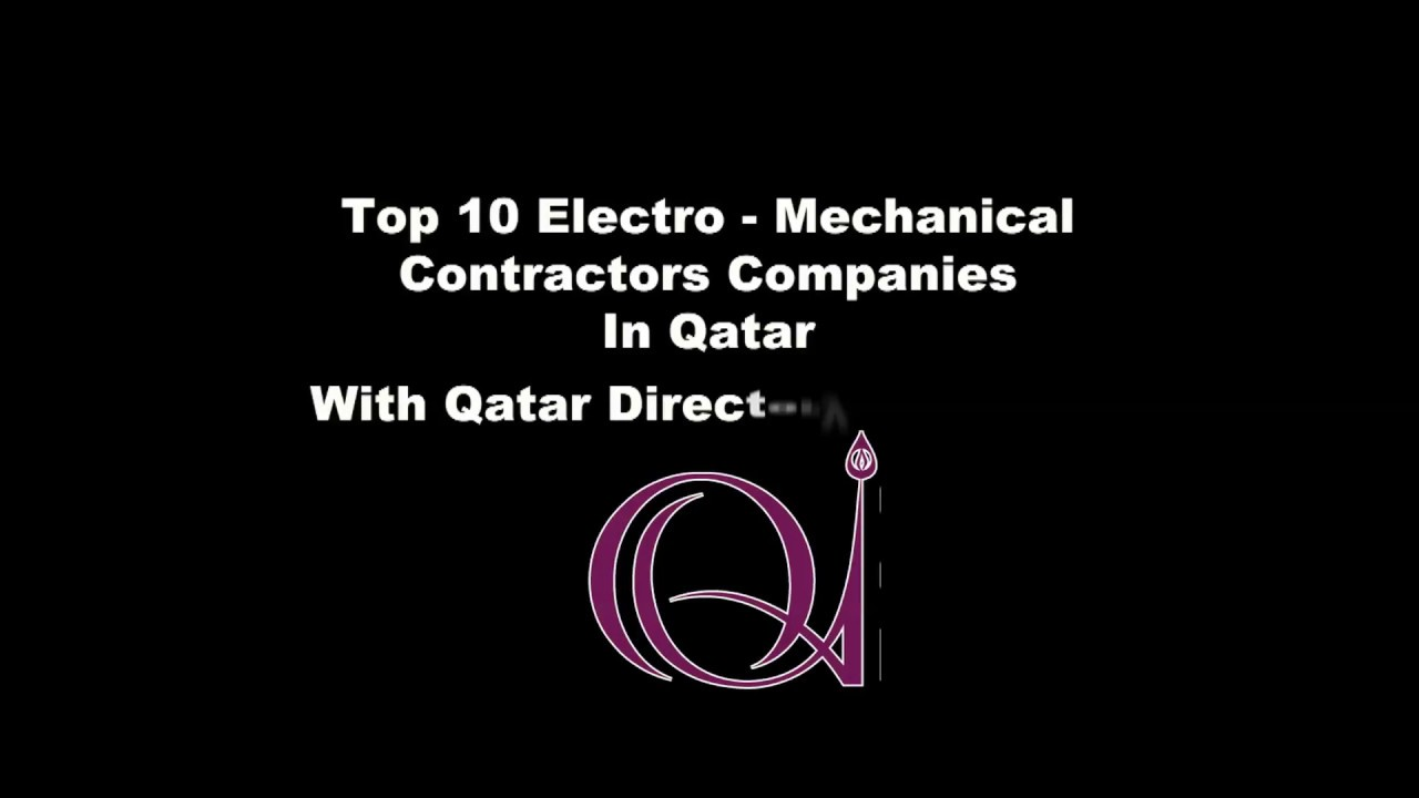 Top 10 Electro Mechanical Contractors Companies in Doha, Qatar with Qatar  Directory ( Online )