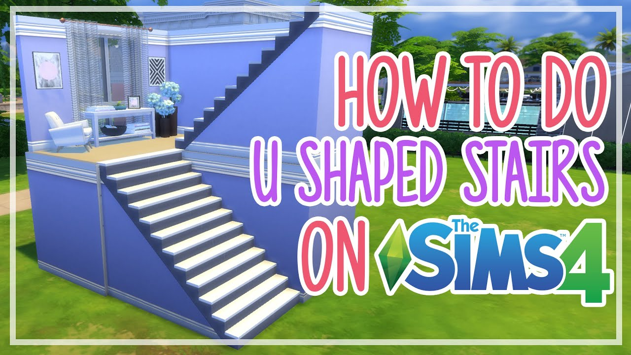 The Sims 4 How to do U SHAPED Stairs