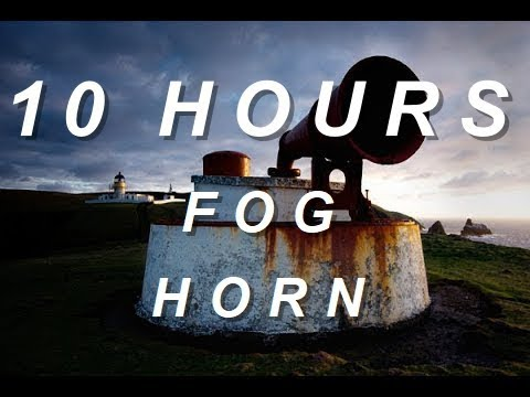 Fog Horn - Relaxing Nature Sounds 10 Hours
