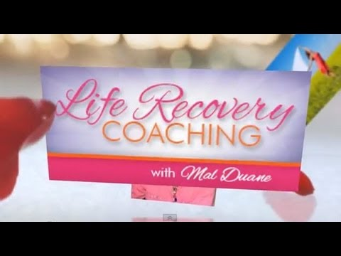Life Recovery Coaching With Mal Duane
