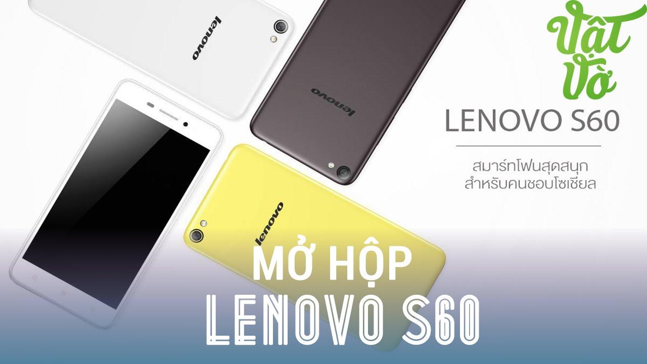 Vật Vờ - Mở hộp & đánh giá nhanh Lenovo S60: Snapdragon 410, 2GB RAM,  Android 5 0