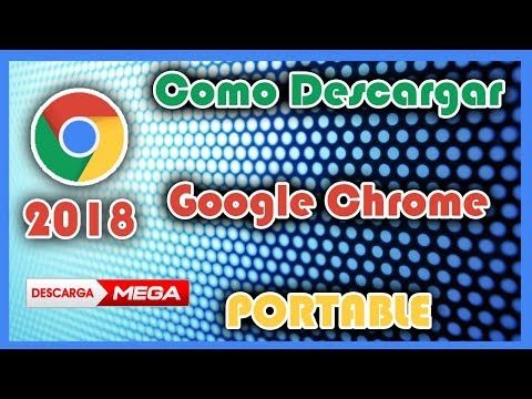 COMO DESCARGAR GOOGLE CHROME 2018 PORTABLE