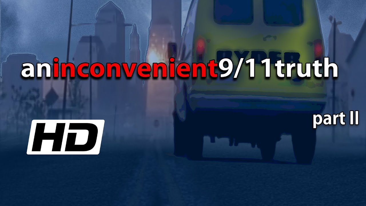 An Inconvenient 9/11 Truth [Part II](2015) HD, 2nd edit