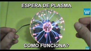 Ciência - Esfera de Plasma - O que é e como funciona? - Parte 2 - Com linuxbrs - PT-BR