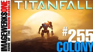 Titanfall - PC Gameplay # 255 - Colony -13-8-2