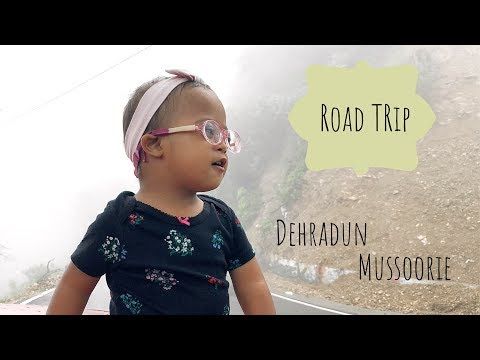 Road Trip to Dehradun-Mussoorie, visiting Grandparents   Down Syndrome India