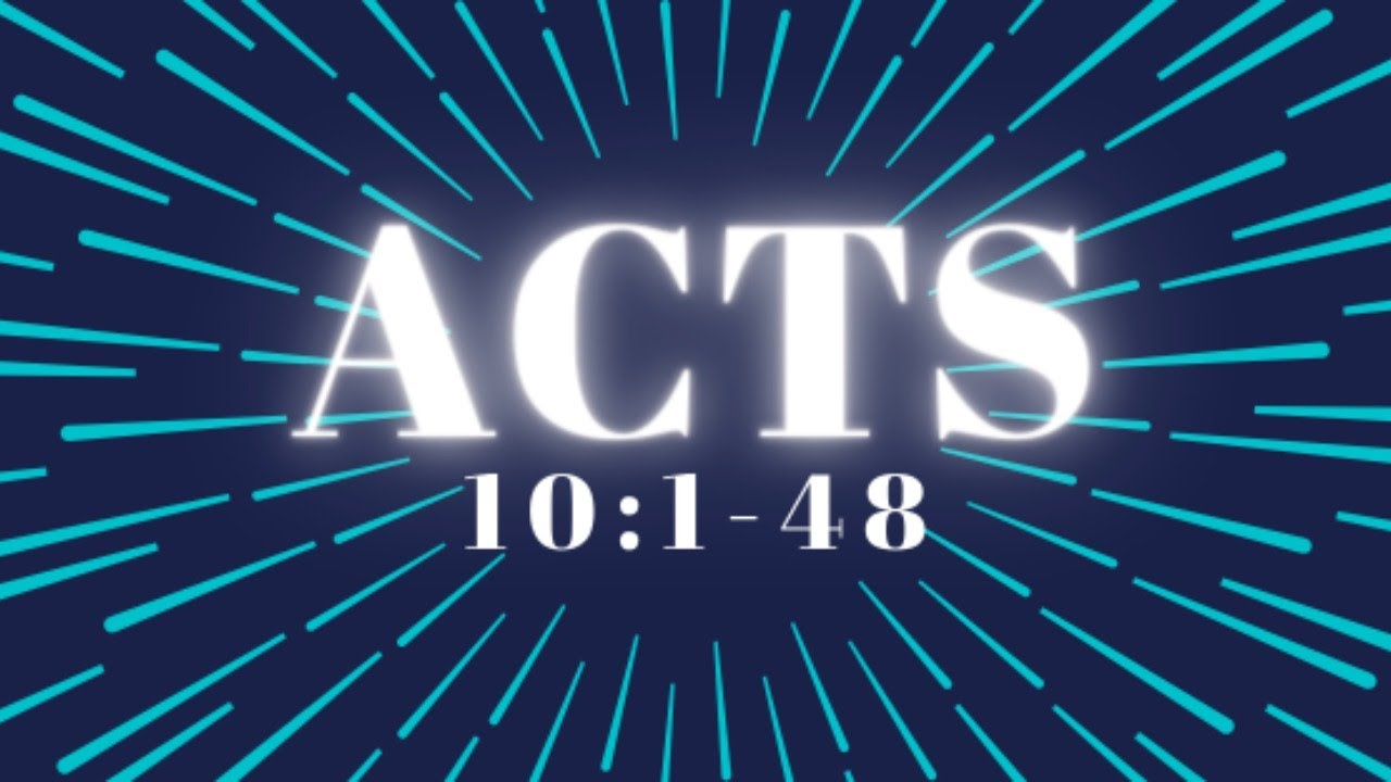 Acts 10:1-48