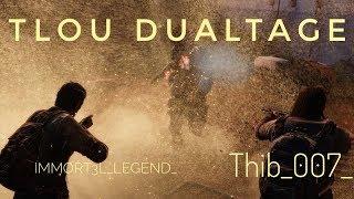 Thib_007_ & IMMORT3L_Legend_ Tlou:R Dualtage