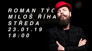 Roman Týc x Miloš Říha - ve středu 23. 1. 2019 v 18:00