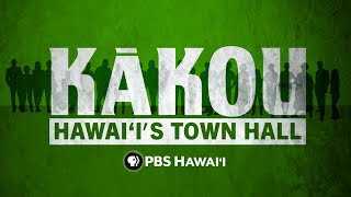 KĀKOU – Hawai'i's Town Hall: Have You Fact-Checked Your Truth?