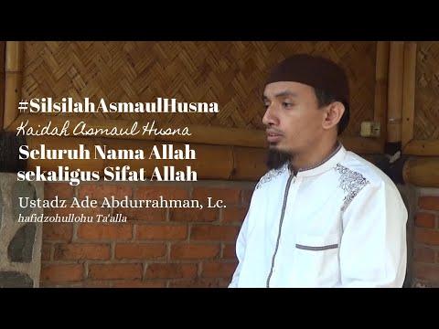 #SilsilahAsmaulHusna Kaidah: Semua Asma Adalah Sekaligus Sifat Allah - Ustadz Ade Abdurrahman, Lc.