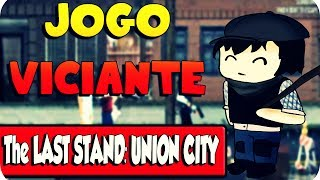 Jogo Viciante - The LAST STAND: UNION CITY