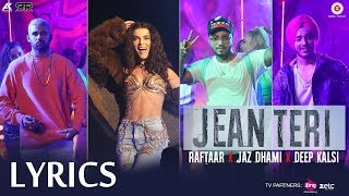 Jean Teri LYRICS Jaz Dhami, Deep Kalsi & RAFTAAR | New Song | 2017