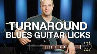 Turnaround Blues Guitar Licks - Blues Guitar Lesson #10