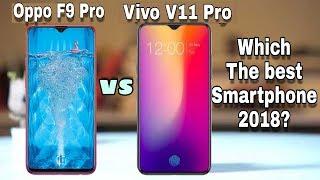 Oppo F9 Pro Vs Vivo V11 Pro Which one you should buy in 2018? Full Comparison??
