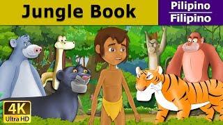 Jungle Book tagalog - kwentong pambata - mga kwentong pambata tagalog - 4K - Filipino Fairy Tales
