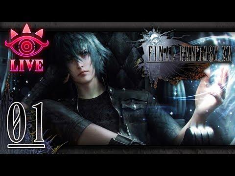 Final Fantasy XV - Part 1 (LIVE)