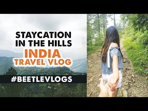 Staycation In The Hills | India Travel Vlog | BEETLEVLOGS | Follow Me Around