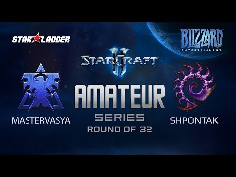 Amateur Series Round Of 32: MasterVasya (T) Vs Shpontak (Z)