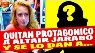 LA SACAN DE TELENOVELA a Altair Jarabo le quitan protagonico!!