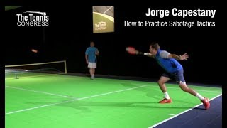 How to Practice Sabotage Tactics - Jorge Capestany at Tennis Congress