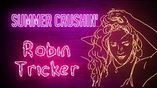 Summer Crushin' Original Song Robin Tricker
