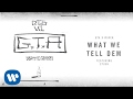GTA x Wiwek ft. Stush - What We Tell Dem