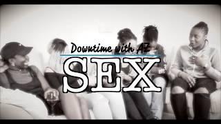 SEX - #DowntimeWithAZ - @AZMagUK