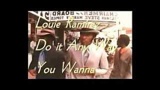 Louie Ramirez - Do it Any Way You Wanna - Music Video