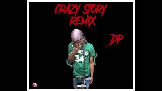 "D.P. ""Crazy Story"" (King Von ""Crazy Story"" Remix) (Audio)"