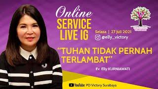 TUHAN TIDAK PERNAH TERLAMBAT - Ev. Elly Kurniawati - Live IG 27 Jul 2021